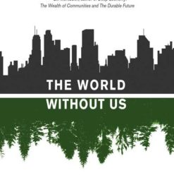 Alan Weisman: The World Without Us
