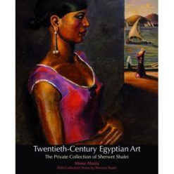 Twentieth Century Egyptian Art – The Private Collection of Sherwet Shafei