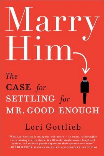 Marry Him: The Case of Settling for Mr. Good Enough