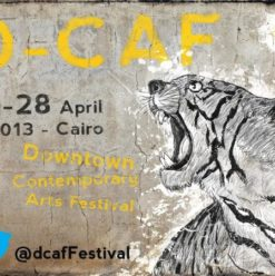 D-CAF 2013: Bringing Life to Contemporary Arts in Downtown Cairo