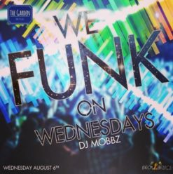 We Funk on Wednesdays Ft. DJ Mobbz at the Garden