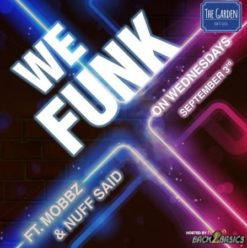 We Funk on Wednesdays Ft. DJ Mobbz & DJ Nuff Said at the Garden