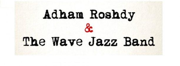 حفل Adham Roshdy وThe Wave Jazz Band بكايرو جاز كلوب