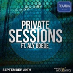 Private Sessions ft DJ Aly Goede at The Garden