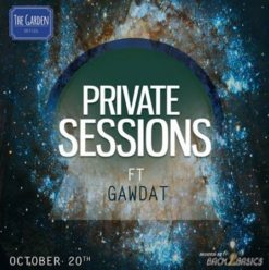 Private Sessions Ft. Gawdat at the Garden