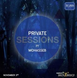 Private Sessions Ft. Mohasseb at the Garden