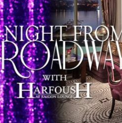A Night From Broadway w/ Ahmed Harfoush at Saigon Restaurant & Lounge