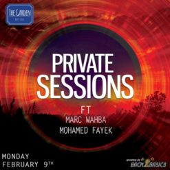 Private Sessions Ft. Marc Wahba & MFayek at the Garden
