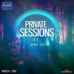 Private Sessions ft Shady Ezz at The Garden