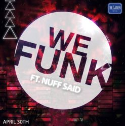 We Funk Ft. DJ Nuff Said at the Garden