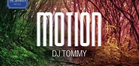 Motion Ft. DJ Tommy at the Garden