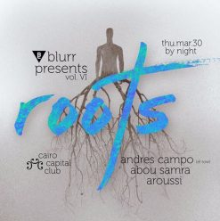 Blurr Entertainment: ROOTS Vol.6 at Cairo Capital Club