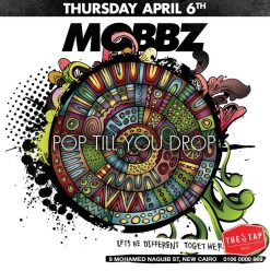 Pop Till You Drop with Mobbz at The Tap East