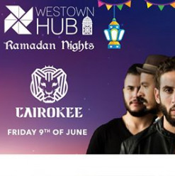 Ramadan Nights: Cairokee at Westown Hub