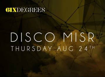 Disco Misr at 6IX Degrees