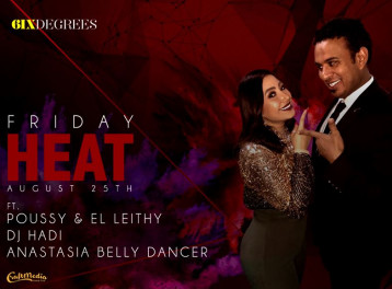 Friday Heat ft. El Leithy & Poussy at 6IX Degrees