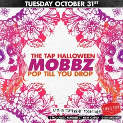 The Tap Holloween/Pop Till You Drop wwith Mobbz at The Tap East