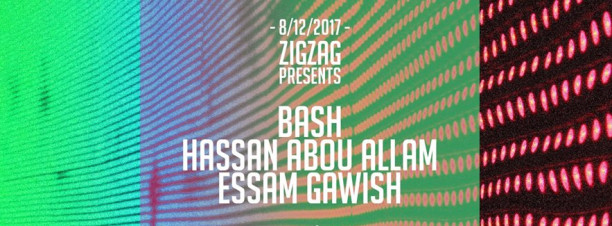 Bash, Hassan Abou Alam & Essam Gawish at  Zigzag