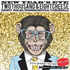 New Years Eve Two Thousand & Eight Cheese at The Tap Maadi