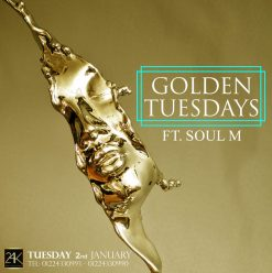 Golden Tuesdays ft. Soul M at 24K