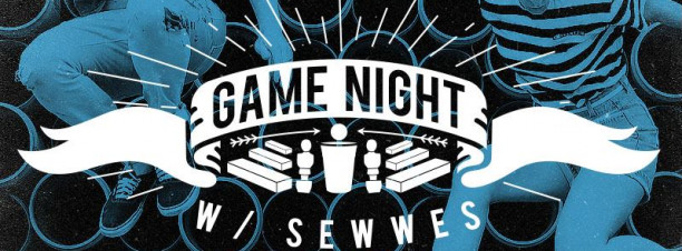 Game Night ft. Sewwes at The Tap East