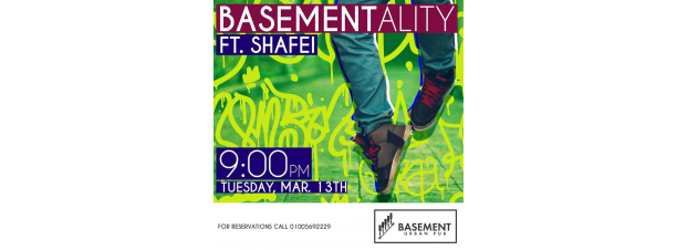 BASEMENTALITY Ft. DJ SHAFEI @ Basement-Urban Pub