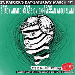 Shady Ahmed/ Glass Onion/ Hassan Abou Alam @ The Tap West