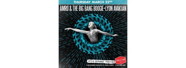 Amro & The Big Bang Boogie / Lyon Avakian @ The Tap East