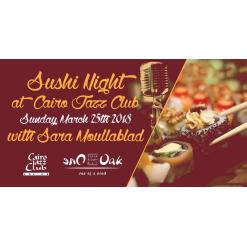 One Oak Sushi Night ft. Sara Moullablad @ Cairo Jazz Club