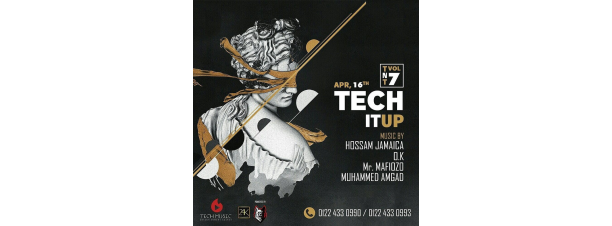 Tech It Up FT. Hossam Jamaica / Mr. Mafiozo/ Muhammad Amgad! @ 24K