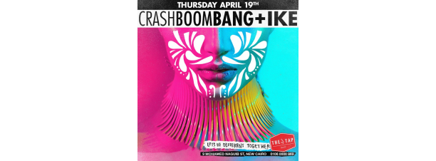 Crash Boom Bang / IKE @ The Tap East