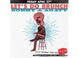 Let's Do Brunch FT. Sobhy / Agaty @ The Tap East