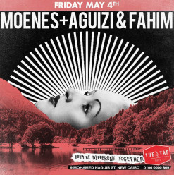 Moenes/ Aguizi / Fahim @ The Tap East