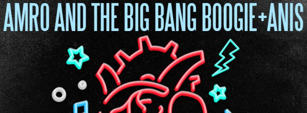 Amro & The Big Bang Boogie + Anis @ The Tap West
