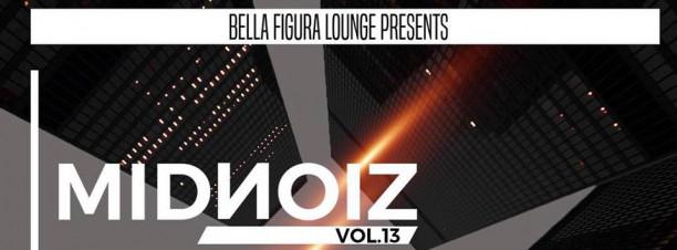 MIDNOIZ Vol.13 @ Bella Figura