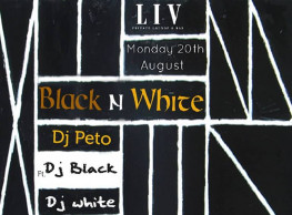 Black n White ft. DJ Peto @ LIV Lounge