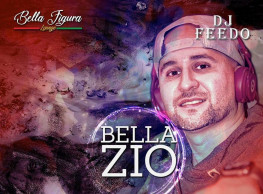 Bella Zio ft. DJ Feedo @ Bella Figura