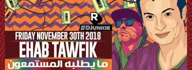 ما يطلبه المستمعون ft. Ehab Tawfik / Ramy DJunkie @ Cairo Jazz Club 610