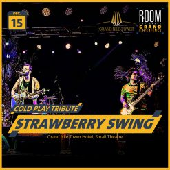 Strawberry Swing (Coldplay Tribute) @ Grand Nile Tower (Room Grand Experience)