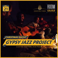 The Gypsy Jazz Project @ Grand Nile Tower (Room Grand Experience)