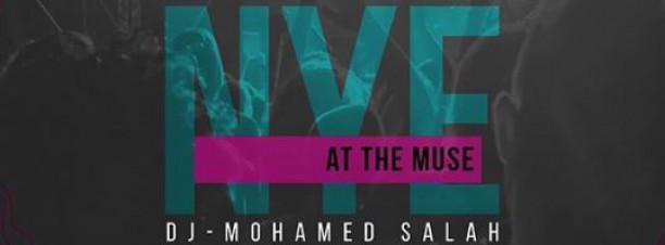 NYE Party ft. DJ Mohamed Salah @ The Muse Restaurant & Bar