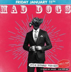 Mad Dogs @ The Tap Maadi