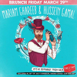 Friday Brunch ft. Mariam Ghareeb / Hussein Gamal @ The Tap West