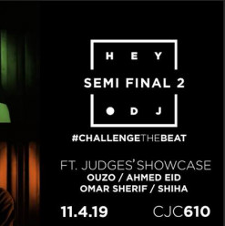 Challenge the Beat ft. HEY DJ Knockout Semi Final 2 ft. Judges' Showcase @ Cairo Jazz Club 610