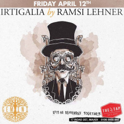Gemini Edition 'Irtigalia by Ramsi Lehner' @ The Tap Maadi
