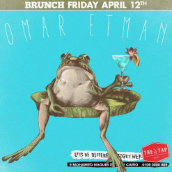 Friday Brunch ft. Omar Etman @ The Tap East