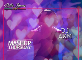 Mashup Thursday ft. DJ AKM @ Bella Figura Lounge