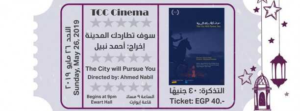 TCC Cinema: 'The City Will Pursue You' Screening at Tahrir Cultural Center