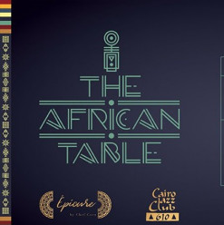 The African Table Opening Ceremony ft. BubbleGum Kollectiv @ Cairo jazz Club 610