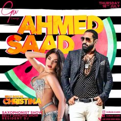 Ahmed Saad / Christina – Belly Dancer / Saxophonist Show / Resident DJ @ Gu Lounge